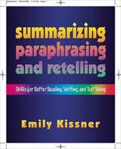 Summarizing, Paraphrasing, and Retelling: Skills for Better Reading, Writing, and Test Taking 1025492
