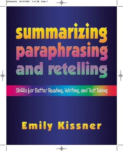 Summarizing, Paraphrasing, and Retelling: Skills for Better Reading, Writing, and Test Taking