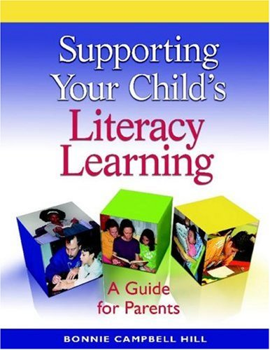 Supporting Your Child's Literacy Learning: A Guide for Parents 9780325012728