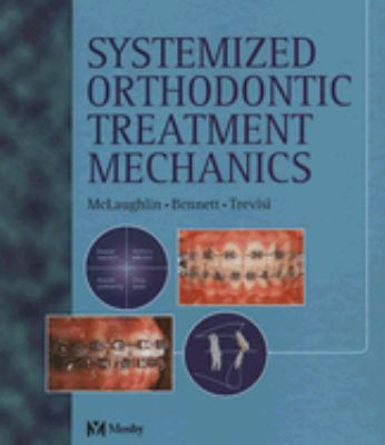 Systemized Orthodontic Treatment Mechanics 9780323053143