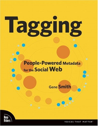 Tagging: People-Powered Metadata for the Social Web 9780321529176
