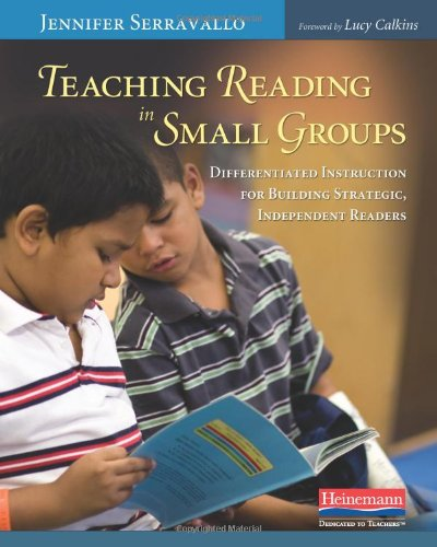 Teaching Reading in Small Groups: Differentiated Instruction for Building Strategic, Independent Readers 9780325026800