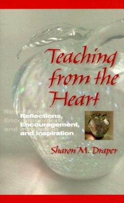 Teaching from the Heart: Reflections, Encouragement, and Inspiration 9780325001319
