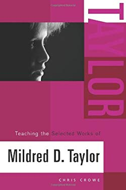 Teaching the Selected Works of Mildred D. Taylor 9780325007892