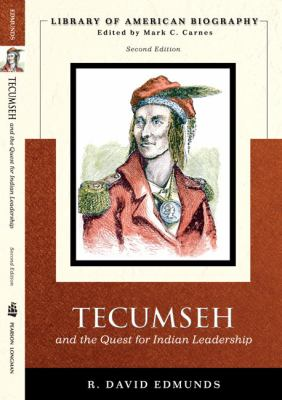 Tecumseh and the Quest for Indian Leadership 9780321043719