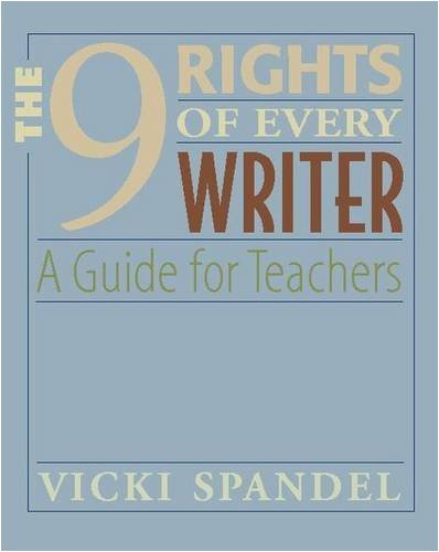 The 9 Rights of Every Writer: A Guide for Teachers 9780325007366