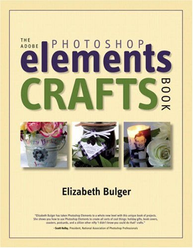 The Adobe Photoshop Elements Crafts Book 9780321368966