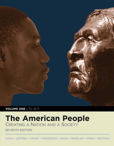 The American People: Creating a Nation and a Society, Volume I (to 1877) (Book Alone) 9780321337764