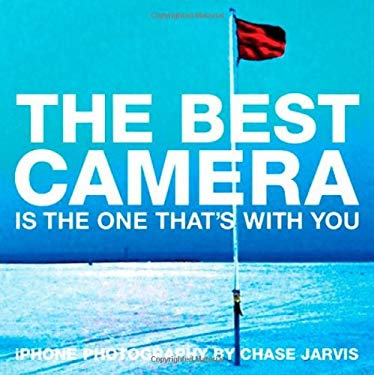 The Best Camera Is the One That's with You: iPhone Photography 9780321684783
