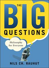 The Big Questions: Philosophy for Everyone: Philosophy for Everyone 1002793
