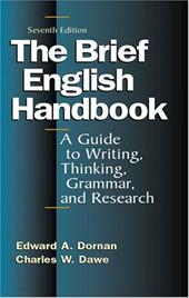 The Brief English Handbook: A Guide to Writing, Thinking, Grammar, and Research