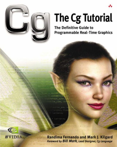 The CG Tutorial: The Definitive Guide to Programmable Real-Time Graphics 9780321194961