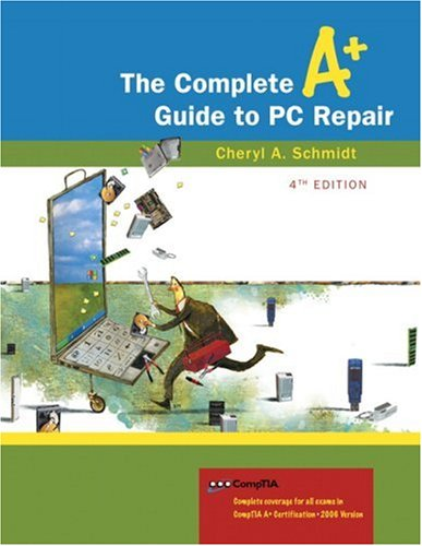 The Complete A+ Guide to PC Repair [With CDROM] 9780321513588