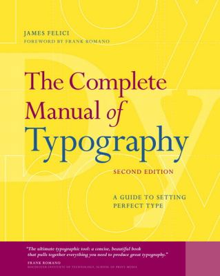 The Complete Manual of Typography: A Guide to Setting Perfect Type 9780321773265