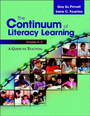 The Continuum of Literacy Learning, Grades K-2: A Guide to Teaching 9780325010014
