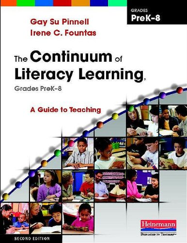 The Continuum of Literacy Learning, Grades PreK-8: A Guide to Teaching 9780325028804