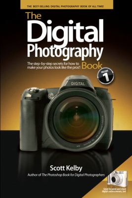 The Digital Photography Book: The Step-By-Step Secrets for How to Make Your Photos Look Like the Pros 9780321474049