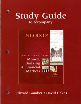 The Economics of Money, Banking & Financial Markets 9780321600011