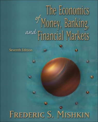 The Economics of Money, Banking, and Financial Markets Plus Myeconlab Student Access Kit 9780321200495
