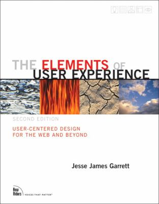 The Elements of User Experience: User-Centered Design for the Web and Beyond 9780321683687