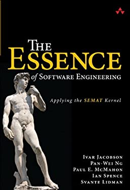 The Essence of Software Engineering: Applying the Semat Kernel 9780321885951