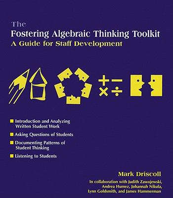 The Fostering Algebraic Thinking Toolkit: A Guide for Staff Development 9780325004211