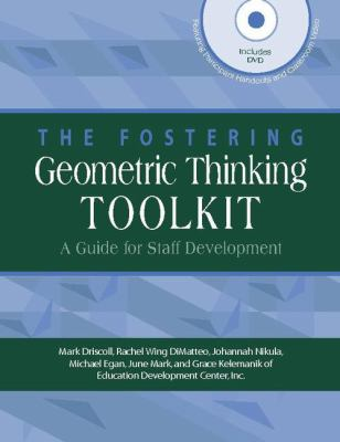 The Fostering Geometric Thinking Toolkit: A Guide for Staff Development [With DVD ROM]