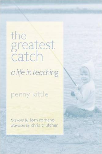 The Greatest Catch: A Life in Teaching 9780325007106
