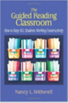 The Guided Reading Classroom: How to Keep All Students Working Constructively 9780325009247