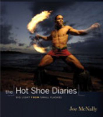 The Hot Shoe Diaries: Big Light from Small Flashes 9780321580146