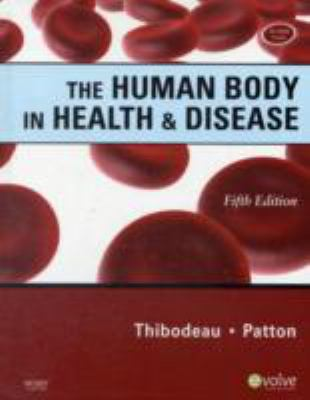 The Human Body in Health & Disease [With CDROM] 9780323054911