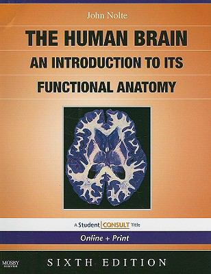 The Human Brain: An Introduction to Its Functional Anatomy [With Student Consult Online + Print] - 6th Edition