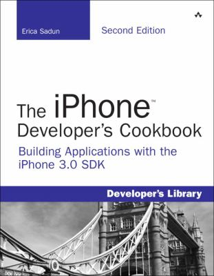 The iPhone Developer's Cookbook: Building Applications with the iPhone 3.0 SDK 9780321659576