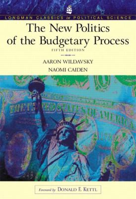 The New Politics of the Budgetary Process (Longman Classics Series) 9780321159670