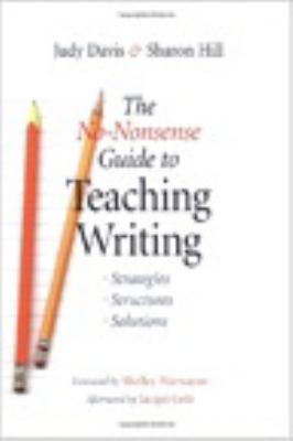The No-Nonsense Guide to Teaching Writing: Strategies, Structures, and Solutions 9780325005218