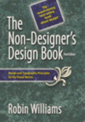 The Non-Designer's Design Book: Design and Typographic Principles for the Visual Novice 9780321534040