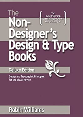 The Non-Designer's Design Book: Design and Typographic Principles for the Visual Novice 9780321534057