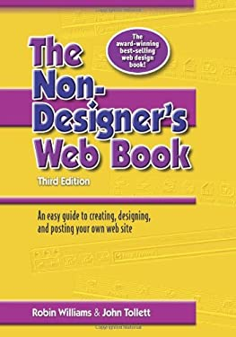 The Non-Designer's Web Book: An Easy Guide to Creating, Designing, and Posting Your Own Web Site 9780321303370