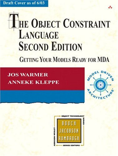 The Object Constraint Language: Getting Your Models Ready for MDA 9780321179364