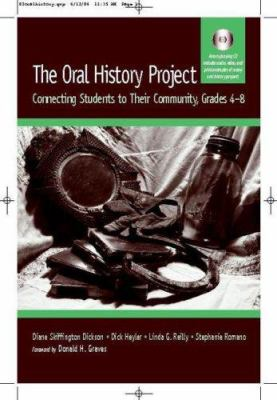 The Oral History Project: Connecting Students to Their Community, Grades 4-8 [With CDROM] 9780325008530