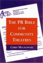 The PR Bible for Community Theatres 1025175