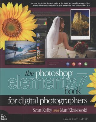 The Photoshop Elements 7 Book for Digital Photographers 9780321565952