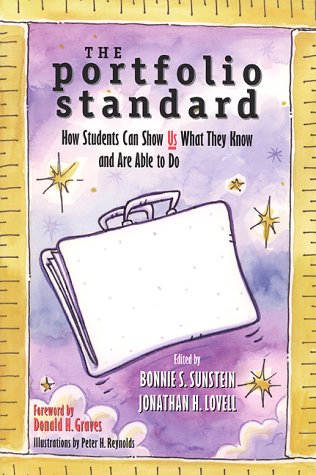 The Portfolio Standard: How Students Can Show Us What They Know and Are Able to Do 9780325002347