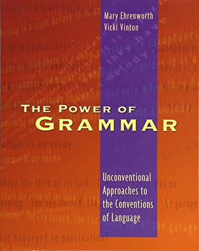 The Power of Grammar: Unconventional Approaches to the Conventions of Language