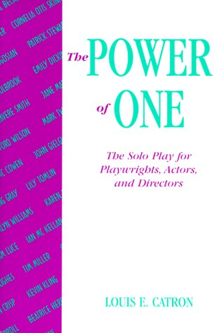The Power of One: The Solo Play for Playwrights, Actors, and Directors