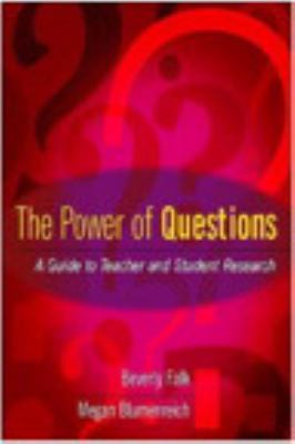 The Power of Questions: A Guide to Teacher and Student Research 9780325006987