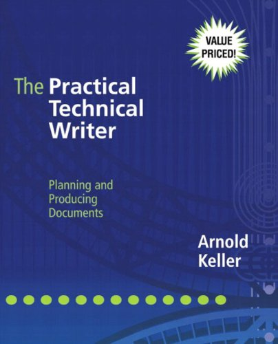 The Practical Technical Writer: Planning and Producing Documents 9780321100122
