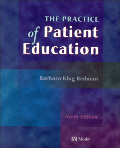 The Practice of Patient Education 9780323012799
