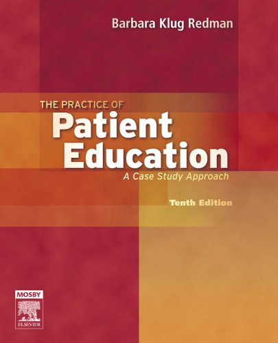 The Practice of Patient Education: A Case Study Approach 9780323039055