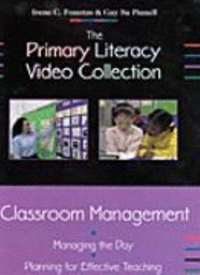 The Primary Literacy Video Collection: Classroom Management: Managing the Day, Planning for Effective Teaching 9780325003016